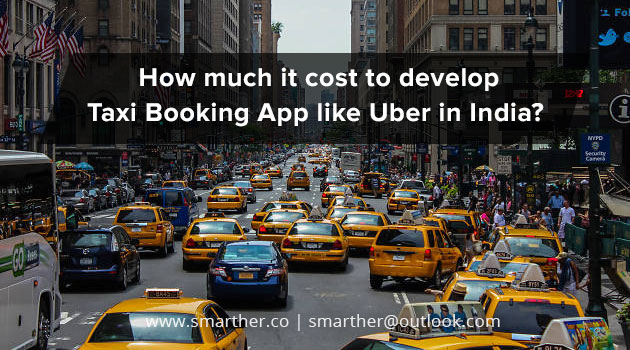 How Much It Cost To Develop Taxi Booking App Like Uber In India